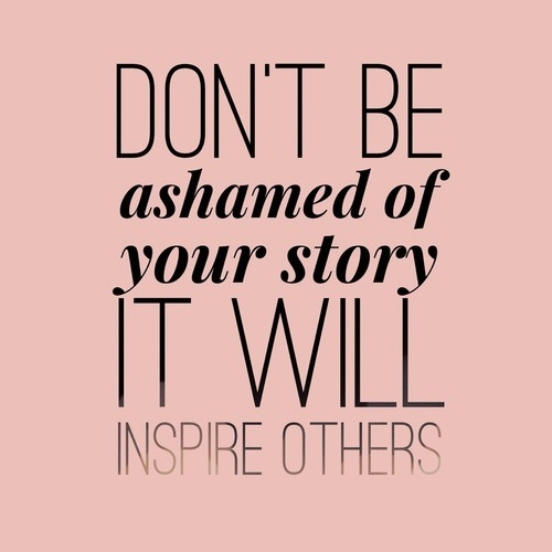 dont-ashamed-story-will-inspire--large-msg-137932154663